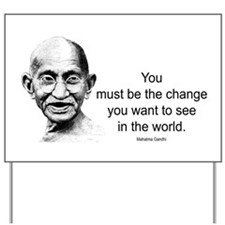 Gandhi - Be the Change Yard Sign