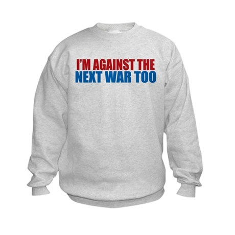 Against Next War Kids Sweatshirt