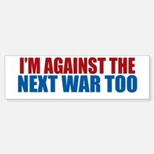 Against Next War Bumper Bumper Bumper Sticker