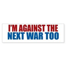 Against Next War Bumper Bumper Sticker