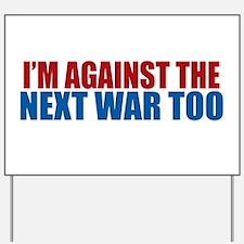 Against Next War Yard Sign