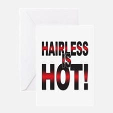 Hairless is Hot Greeting Card