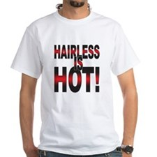 Hairless is Hot Shirt