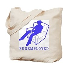 Funemployed Tote Bag