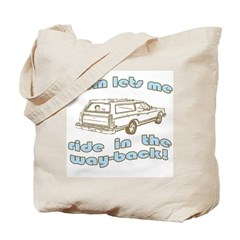 Mom Lets Me Ride In The Way-Back Tote Bag