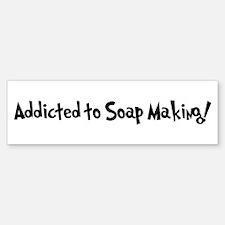 Addicted to Soap Making Bumper Bumper Bumper Sticker
