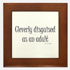 Cleverly Disguised as an Adul Framed Tile