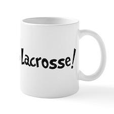 Addicted to Lacrosse Mug