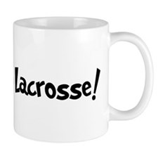 Addicted to Lacrosse Small Mugs