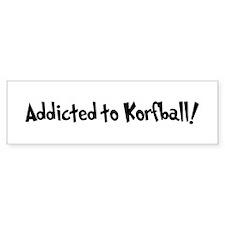 Addicted to Korfball Bumper Bumper Sticker