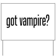 got vampire? Yard Sign