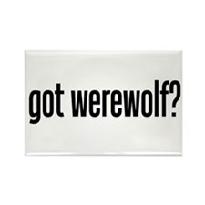 got werewolf? Rectangle Magnet