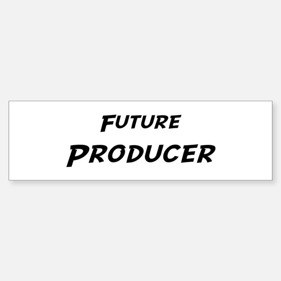 Future Producer Bumper Bumper Bumper Sticker