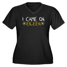 I Came on Eileen Women's Plus Size V-Neck Dark T-S