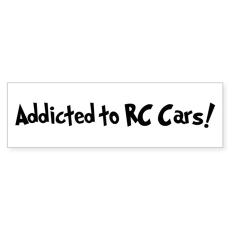 Addicted to RC Cars Bumper Sticker