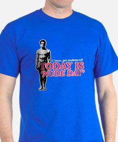 ...Today is 'NUDE DAY' T-Shirt
