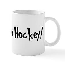 Addicted to Hockey Mug