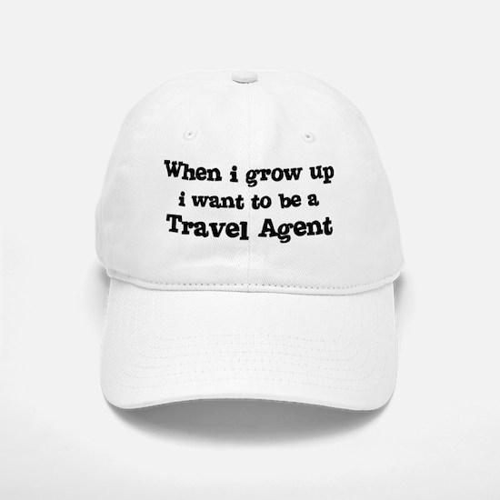Be A Travel Agent Baseball Baseball Cap