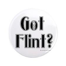 """Got Flint? 3.5"""" Button"""