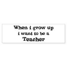 Be A Teacher Bumper Bumper Sticker