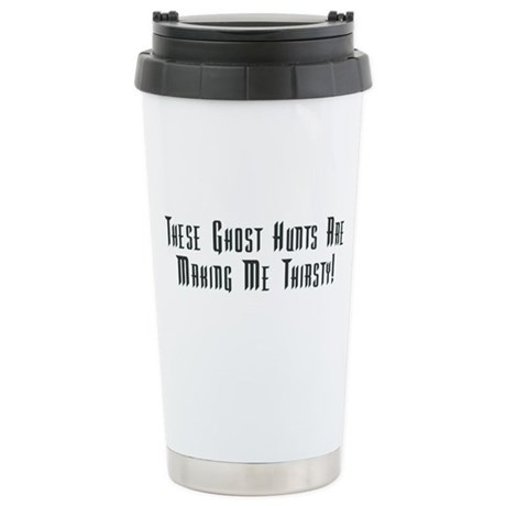 Ghost Hunts Thirsty Stainless Steel Travel Mug