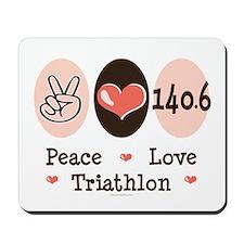 Peace Love Triathlon 140.6 Mousepad
