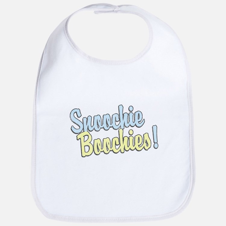 Snoochie Boochies! Bib