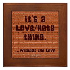 Love/Hate... Framed Tile