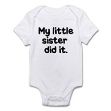 Cool My sister did it Infant Bodysuit