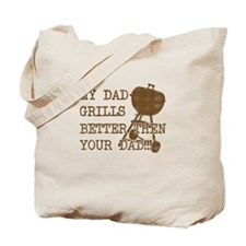 My Daddy's Better Tote Bag