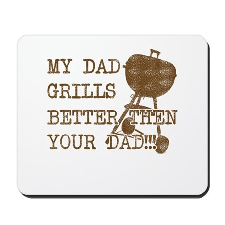 My Daddy's Better Mousepad