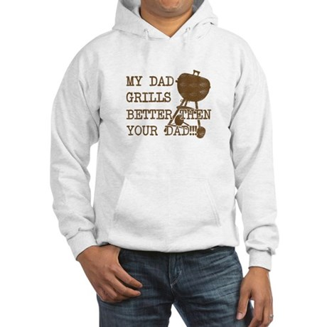 My Daddy's Better Hooded Sweatshirt