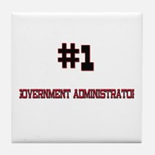 Number 1 GOVERNMENT ADMINISTRATOR Tile Coaster