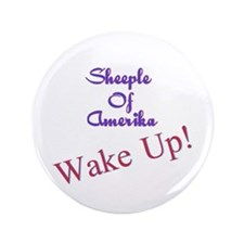"Sheeple Of Amerika WAKE UP! 3.5"" Button"