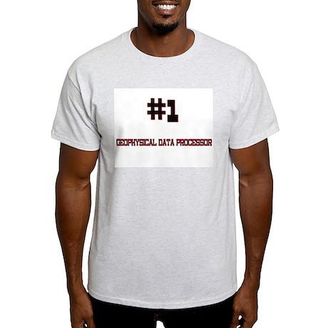 Number 1 GEOPHYSICAL DATA PROCESSOR Light T-Shirt