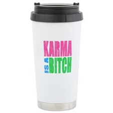 Karma Is A Bitch Travel Mug