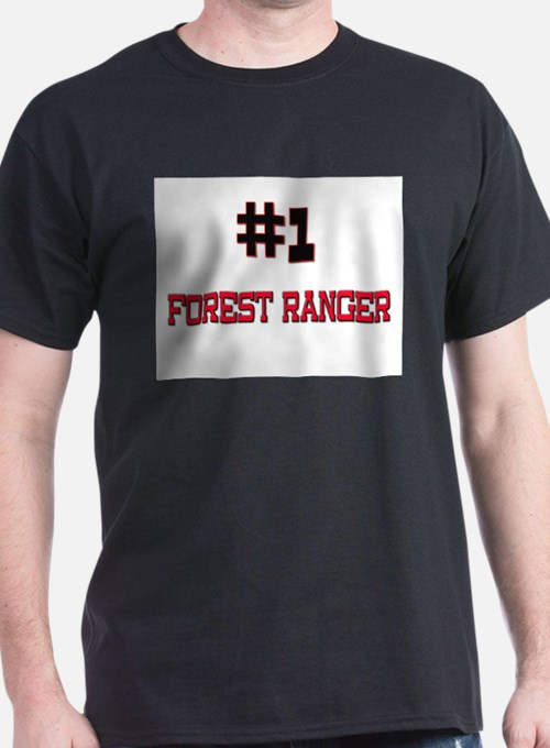 Number 1 FOREST RANGER T-Shirt