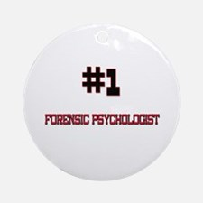 Number 1 FORENSIC PSYCHOLOGIST Ornament (Round)