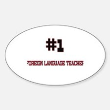 Number 1 FOREIGN LANGUAGE TEACHER Oval Decal