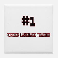 Number 1 FOREIGN LANGUAGE TEACHER Tile Coaster