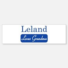 Leland loves grandma Bumper Bumper Bumper Sticker