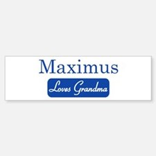 Maximus loves grandma Bumper Bumper Bumper Sticker