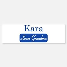 Kara loves grandma Bumper Bumper Bumper Sticker