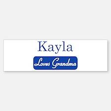 Kayla loves grandma Bumper Bumper Bumper Sticker