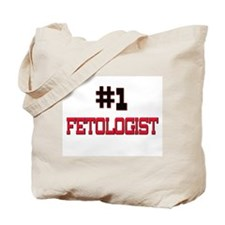 Number 1 FETOLOGIST Tote Bag