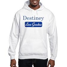 Destiney loves grandma Hoodie Sweatshirt