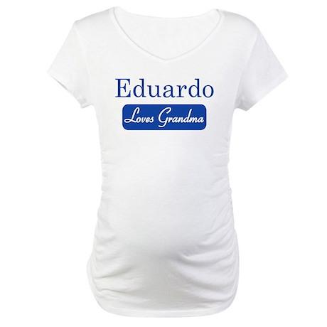 Eduardo loves grandma Maternity T-Shirt
