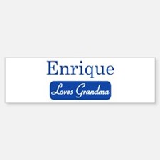 Enrique loves grandma Bumper Bumper Stickers