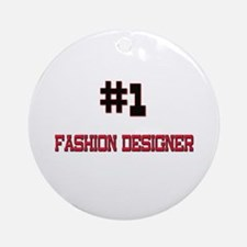 Number 1 FASHION DESIGNER Ornament (Round)