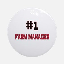 Number 1 FARM MANAGER Ornament (Round)